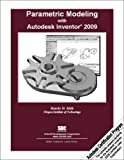 Parametric Modeling with Autodesk Inventor 2009 - 1585034576