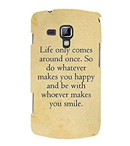 Life Quote 3D Hard Polycarbonate Designer Back Case Cover for Samsung Galaxy S Duos S7562