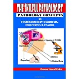 The Skilful Pathologist: Pathology Concepts in Histopathology Diagnosis, Interviews & Examsby Osama Sharaf Eldin
