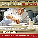 Écoute audio - La gastronomie française. 11/2012: Französisch lernen Audio - Die französische Gastronomie Audiobook by  div. Narrated by  div.