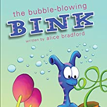 The Bubble-Blowing Bink (       UNABRIDGED) by Alice Bradford Narrated by Mark McDevitt