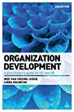 Organization Development: A Practitioners Guide for OD and HR