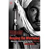 Reaping the Whirlwind: Afghanistan, Al Qa'ida and the Holy War ~ Michael Griffin