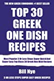 Most Popular 3 Or Less Steps Super Quick And Super Easy Top Class 30 Greek One Dish Recipes (English Edition)