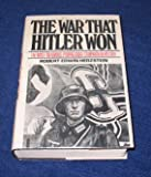 img - for The war that Hitler won: The most infamous propaganda campaign in history book / textbook / text book