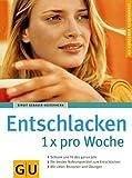 Entschlacken 1 x pro Woche - GU Ratgeber Gesundheit - Birgit Gebauer-Sesterhenn