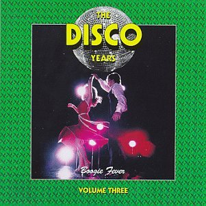 Various Artists - The Disco Years, Vol. 3: Boogie Fever - Zortam Music