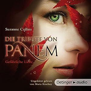 Gefährliche Liebe (Die Tribute von Panem 2) Hörbuch