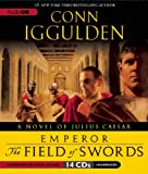 Conn Iggulden The Field of Swords: A Novel of Julius Caesar (Emperor)