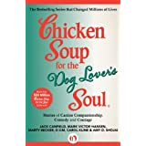 Chicken Soup for the Dog Lover's Soul: Stories of Canine Companionship, Comedy and Courage (Chicken Soup for the Soul) ~ Jack Canfield