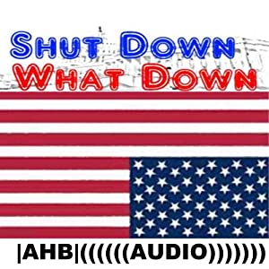 Shut Down What Down Audiobook