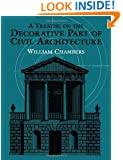 A Treatise on the Decorative Part of Civil Architecture (Dover Architecture)