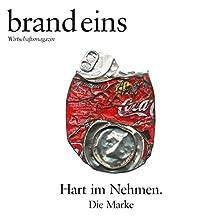 brand eins audio: Marke Hörbuch von  brand eins Gesprochen von: Anna Doubek, Michael Bideller