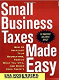 img - for Small Business Taxes Made Easy: How to Increase Your Deductions, Reduce What You Owe, and Boost Your Profits book / textbook / text book