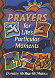 Prayers for Life's Particular Moments