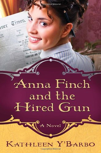 Image of Anna Finch and the Hired Gun: A Novel (Women of the West (Y'Barbo) Series)