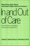 In and Out of Care (Child Care Policy & Practice) (0713453400) by Fisher, Mike