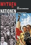 Image de Mythen der Nationen: 1945 - Arena der Erinnerung. Katalog-Handbuch zur Ausstellung im Deutschen Hist