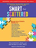 """Smart but Scattered: The Revolutionary """"Executive Skills"""" Approach to Helping Kids Reach Their Potential, Includes Bonus PDF With Questionnaires, Tables, and Figures"""
