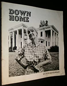 Down home, Camden, Alabama (A Prairie House book) Bob Adelman