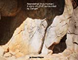 img - for Neanderthal (Truly Human) A story of LOVE surrounded by DANGER book / textbook / text book