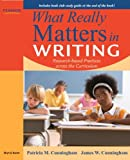 What Really Matters in Writing: Research-Based Practices Across the Curriculum