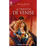 La travestie de Venisepar Virginia Henley