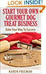 Start Your Own Gourmet Dog Treat Busi...