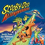 Original Soundtrack Scooby Doo And The Alien Invaders: Songs From The Animated Feature And More!