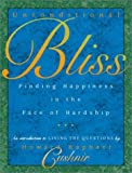 img - for Unconditional Bliss: Finding Happiness in the Face of Hardship book / textbook / text book
