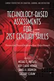 img - for Technology-Based Assessments for 21st Century Skills: Theoretical and Practical Implications from Modern Research (Current Perspectives on Cognition, Learning, and Instruction) book / textbook / text book
