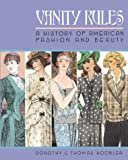 Vanity Rules: History of American Fashion and Beauty