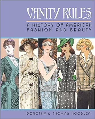 Vanity Rules: History of American Fashion and Beauty written by Dorothy Hoobler