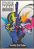 Blue Man Group: Inside the Tube