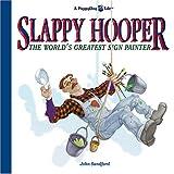 Slappy Hooper: The World's Greatest Sign Painter