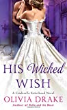 His Wicked Wish: A Cinderella Sisterhood Novel <br>(Cinderella Sisterhood Series) by  Olivia Drake in stock, buy online here