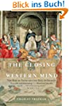 The Closing of the Western Mind: The...