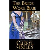 The Bride Wore Blue (The Brides of Bath Book 1) ~ Cheryl Bolen