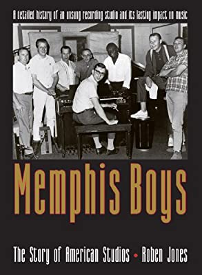 Memphis Boys: The Story of American Studios (American Made Music Series)