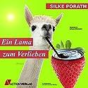 Ein Lama zum Verlieben Hörbuch von Silke Porath Gesprochen von: Juliane Ahlemeier
