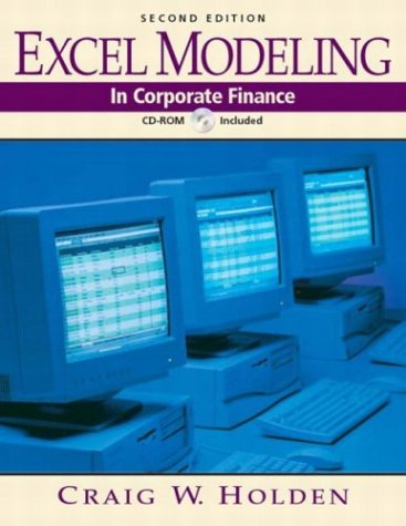 Excel Modeling in Corporate Finance (2nd Edition)