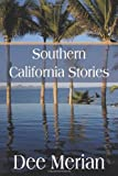 img - for Southern California Stories by Dee Merian (2009-04-06) book / textbook / text book