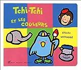 echange, troc Etsuko Watanabe - Tchi-tchi et les couleurs