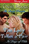 The Sextet Presents... The Lady Takes a Pair [In Days of Olde] (Siren Publishing Menage Amour)
