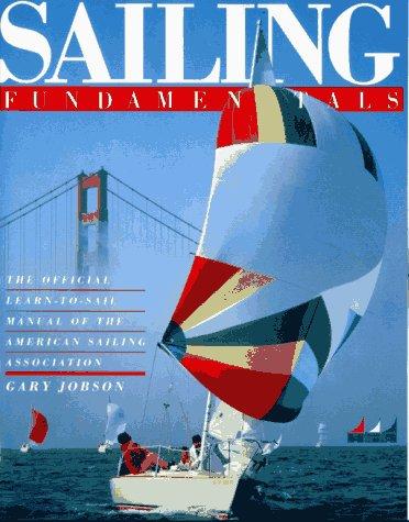 Sailing Fundamentals (A Fireside book), Gary Jobson