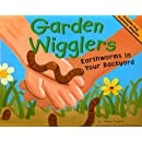 Garden Wigglers: Earthworms in Your Backyard (Backyard Bugs)