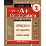 CompTIA A+ Certification All-in-One Exam Guide, 8th Edition (Exams 220-801 & 220-802)by Michael Meyers
