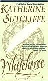 Whitehorse (0515126780) by Sutcliffe, Katherine