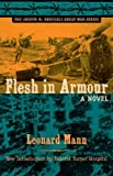 img - for Flesh in Armour: A Novel (The Joseph M. Bruccoli Great War Series) book / textbook / text book