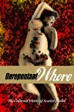 img - for Unrepentant Whore: The Collected Works of Scarlot Harlot book / textbook / text book